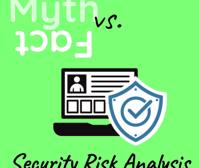 Myth vs. Fact: Security Risk Analysis