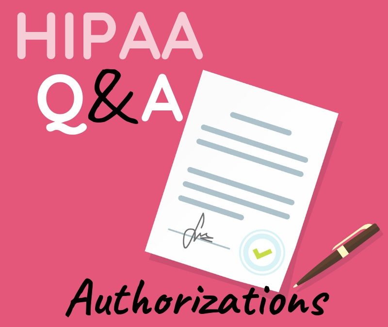 7 Crucial Questions About HIPAA Authorizations