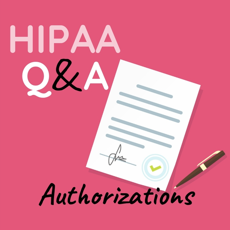 Graphic that says HIPAA Q and A, Authorizations