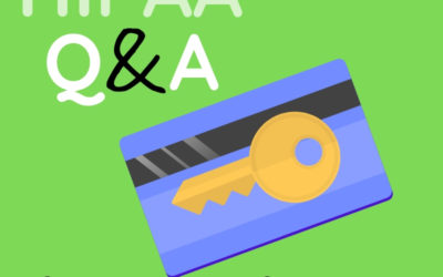 9 Q&As That Explain HIPAA Security Rule Safeguards