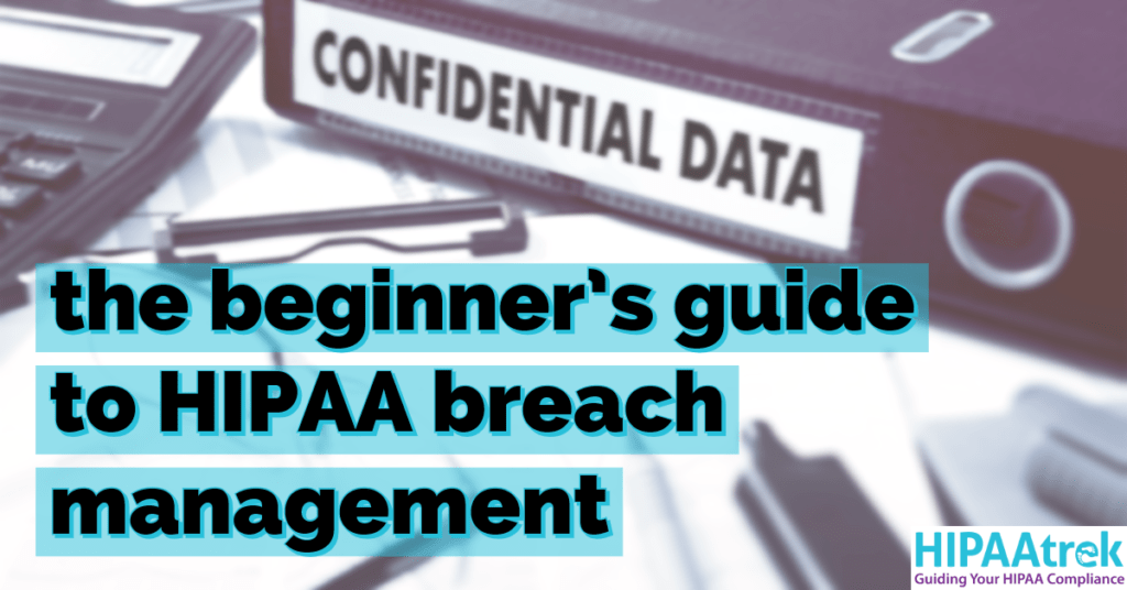 "A graphic that says ""The Beginner's Guide to HIPAA Breach Management."" Click the image to go to a page where you can download the guide."