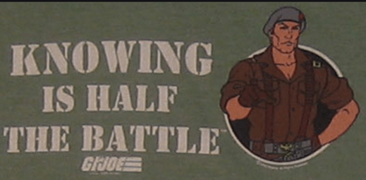 "GI Joe saying ""Knowing is half the battle."""