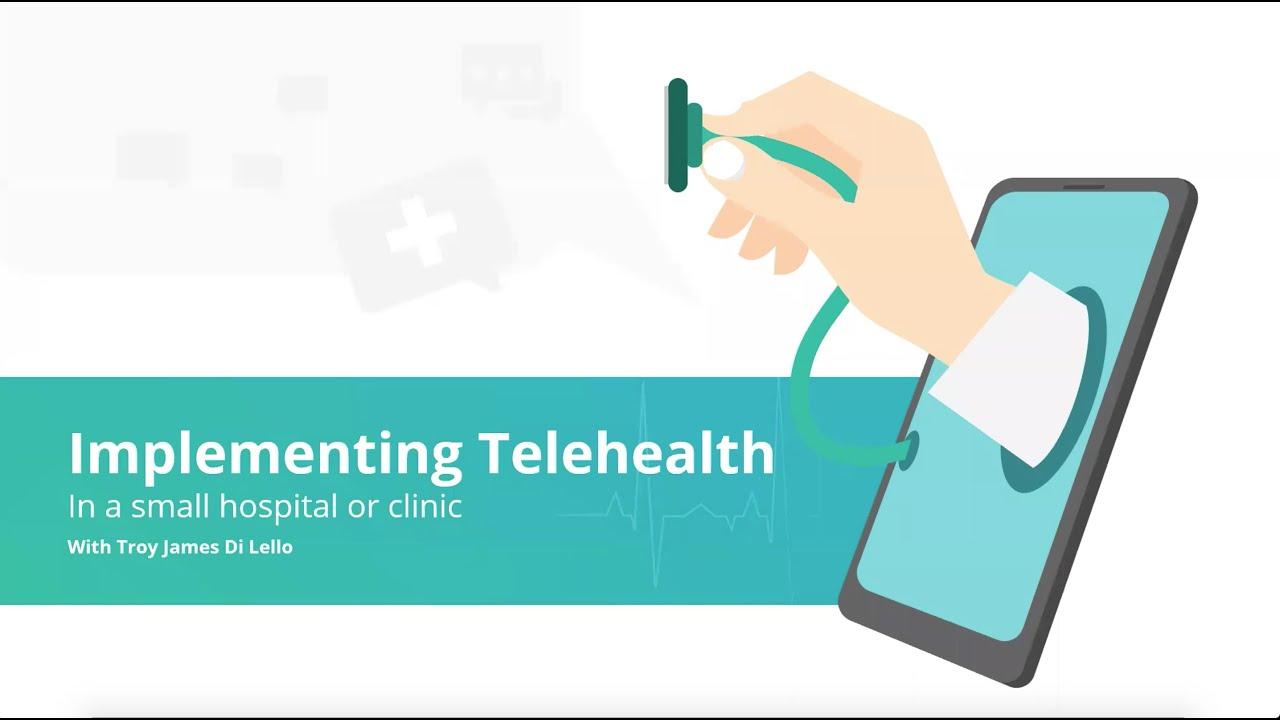 Implementing Telehealth